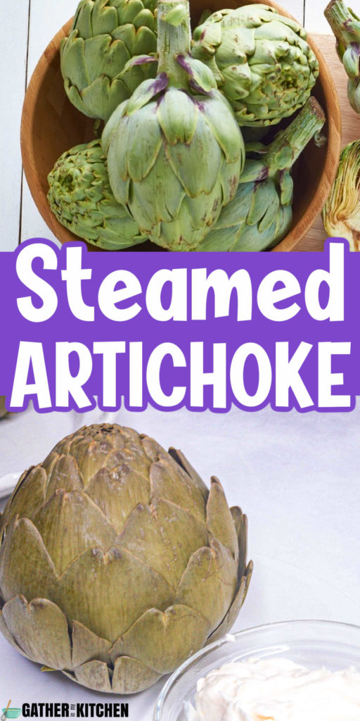 """Pinterest image with fresh, uncooked artichokes on top, words """"steamed artichokes"""" in the middle and a cooked artichoke with a bowl of mayo partially cut off on the bottom."""
