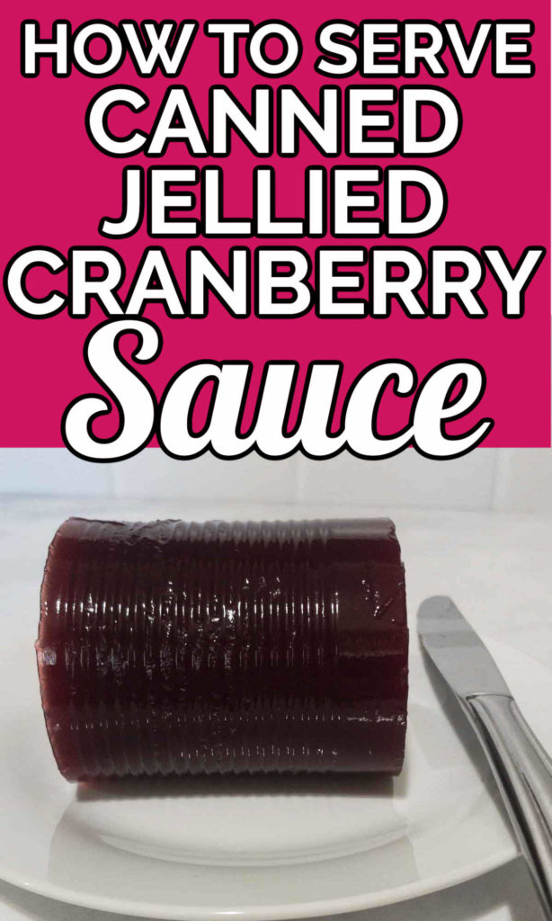 """top says """"How to serve canned jellied cranberry sauce"""" and bottom has a pic of cranberry sauce."""
