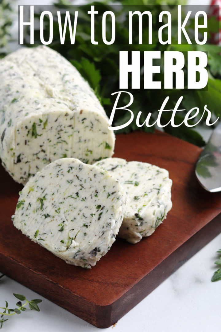 """herb butter on a cutting board with the words """"How to Make Herb Butter"""" overlaid."""
