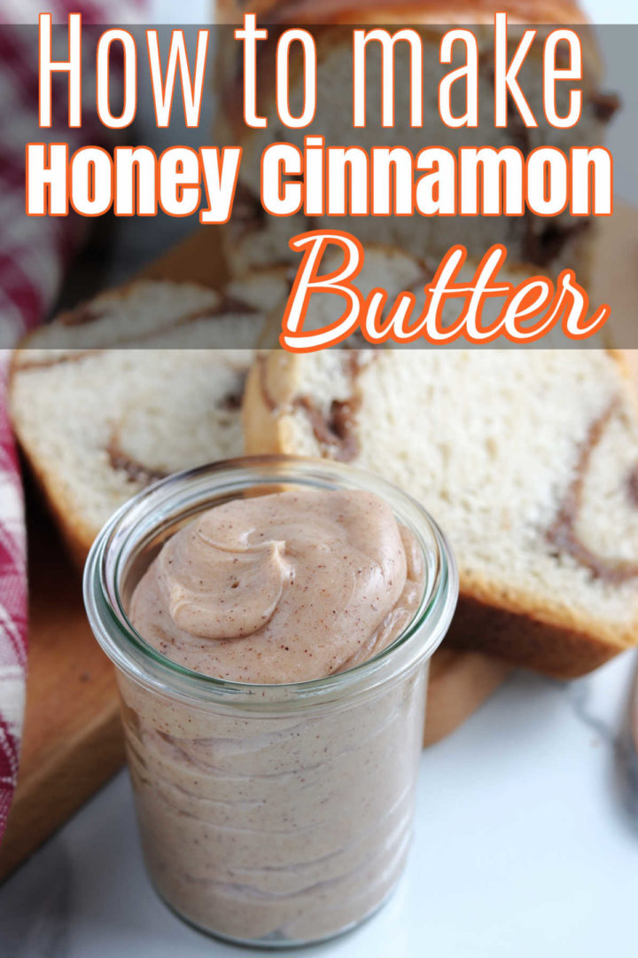 """Top says """"How to Make Honey Cinnamon Butter"""" and bottom has an image of jar of honey cinnamon butter with cinnamon bread in the background."""
