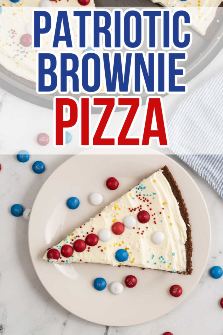 """Top says """"Patriotic Brownie Pizza"""" and bottom has a slice of brownie pizza."""