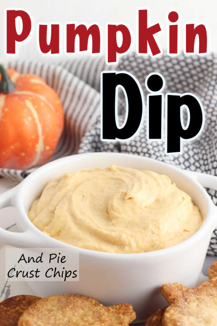 """Pin Image with """"Pumpkin Dip And Pie Crust Chips"""" on top of a picture of pumpkin dip in a bowl."""